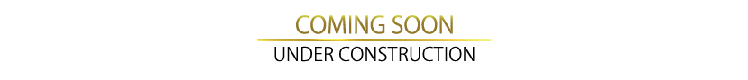 COOMING SOON UNDER CONSTRUCTION